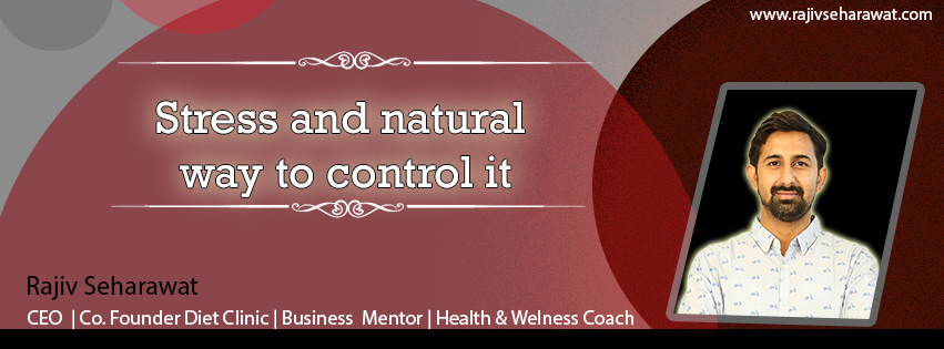 Stress and natural way to control it