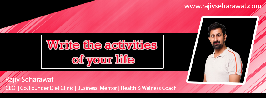 Write the activities of your life