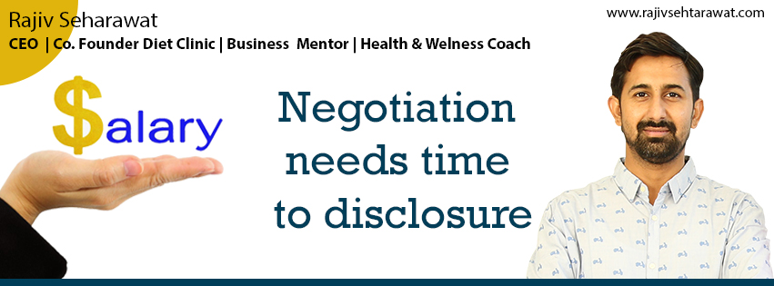Salary negotiation needs time to disclosure