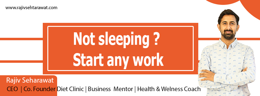 Not sleeping? Start any work