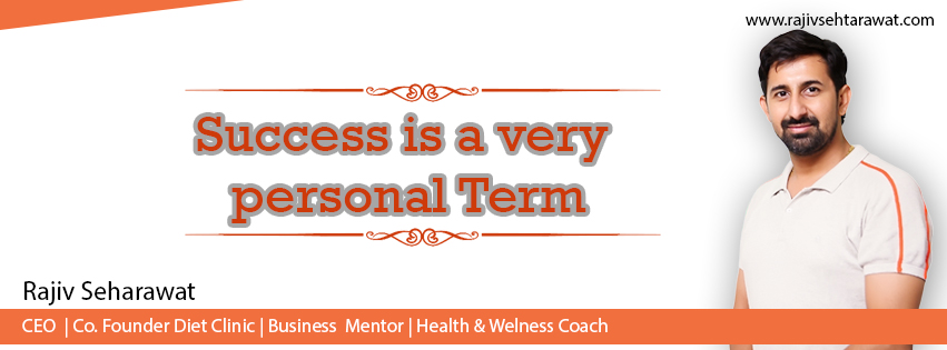 Success is a very personal term
