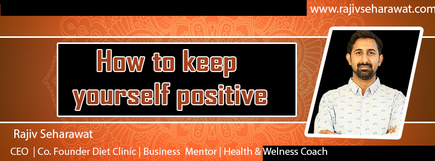 How to keep yourself positive