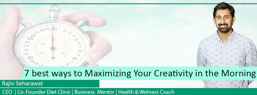 7 best ways to Maximizing Your Creativity in the Morning