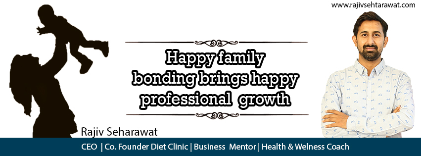 Happy family bonding brings happy professional growth