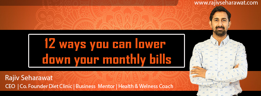 12 ways you can lower down your monthly bills