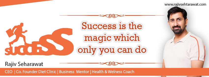 Success is the magic which only you can do